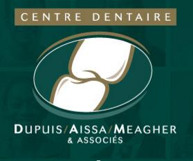 Centre Dentaire Dupuis, Aissa, Meagher et Associés